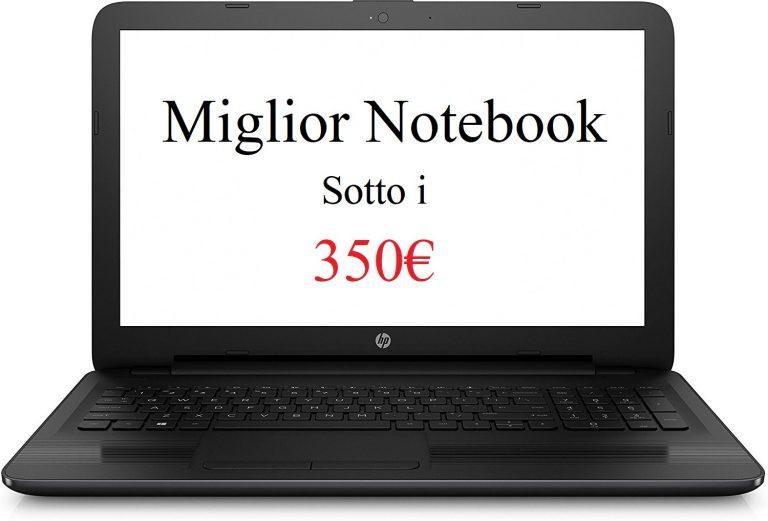 Miglior notebook sotto i 350€ (Agosto 2017)