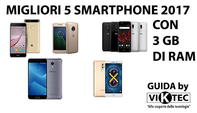 I migliori 5 smartphone 2017 con 3 GB di RAM sotto ai 250€