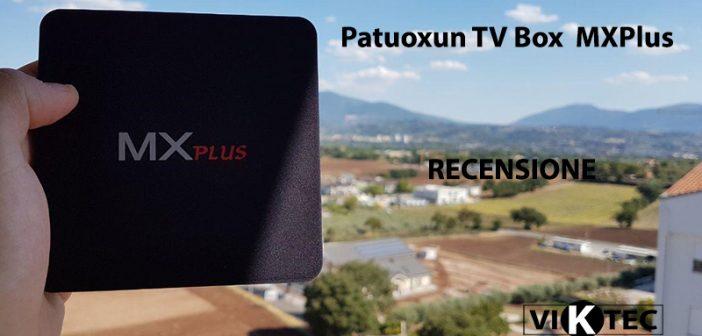 Patuoxun TV Box MXPlus: l'ideale per la riproduzione di contenuti multimediali