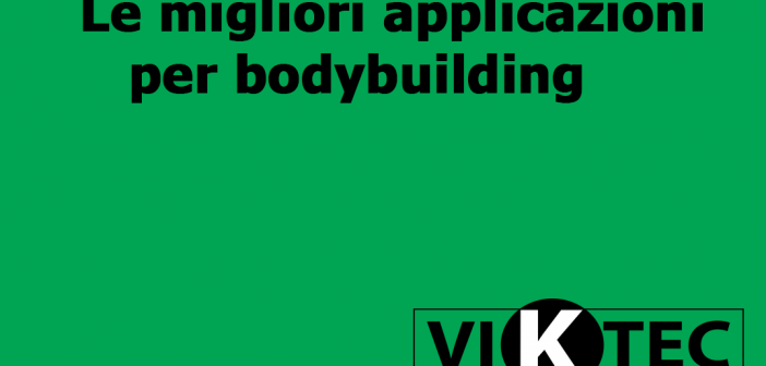 Le migliori applicazioni per bodybuilding [Guida]