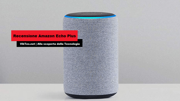 Amazon Echo Plus e Alexa: La recensione