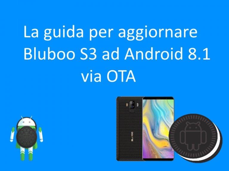 Aggiornamento Bluboo S3 ad Android 8.1